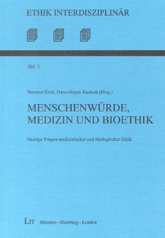Menschenwürde, Medizin und Bioethik