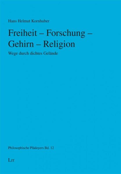 Freiheit - Forschung - Gehirn - Religion
