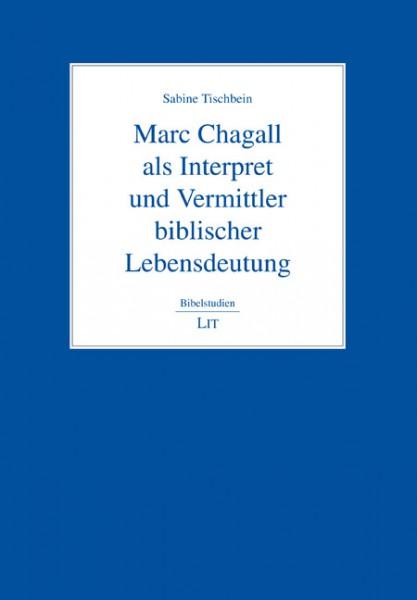 Marc Chagall als Interpret und Vermittler biblischer Lebensdeutung