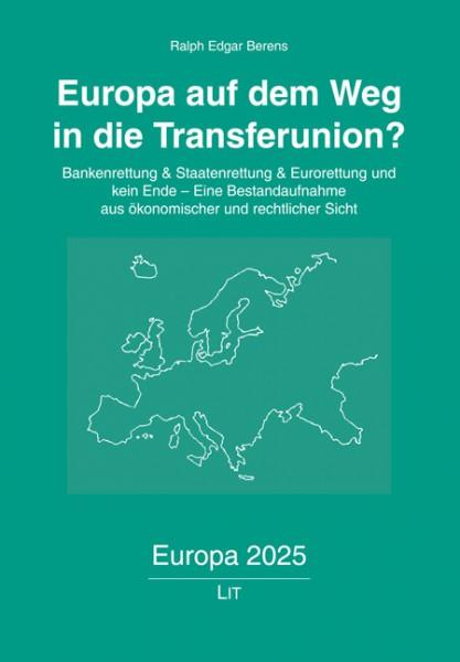 Europa auf dem Weg in die Transferunion?