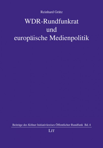 WDR-Rundfunkrat und europäische Medienpolitik