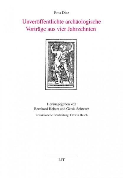 Unveröffentlichte archäologische Vorträge aus vier Jahrzehnten