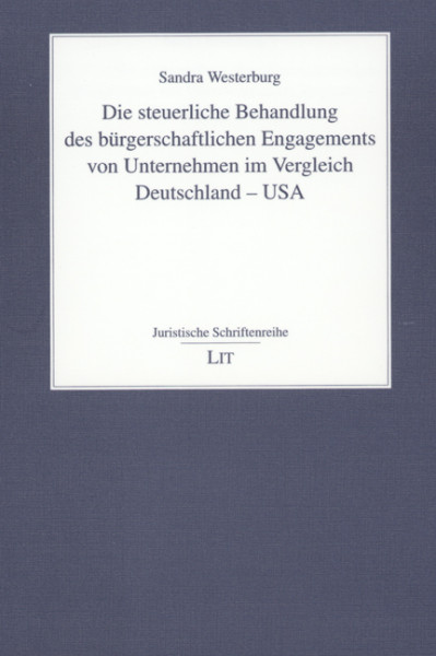Die steuerliche Behandlung des bürgerschaftlichen Engagements von Unternehmen im Vergleich Deutschland - USA