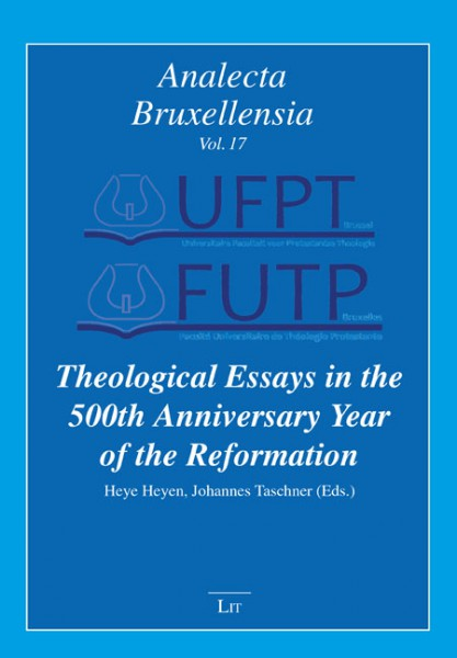 Theological Essays in the 500th Anniversary Year of the Reformation