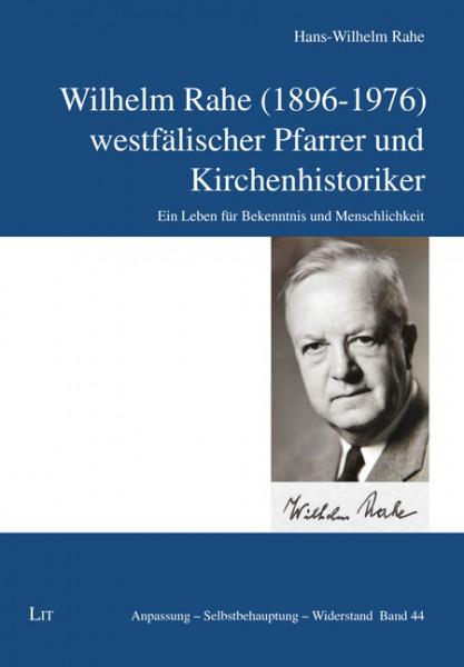 Wilhelm Rahe (1896-1976) - westfälischer Pfarrer und Kirchenhistoriker