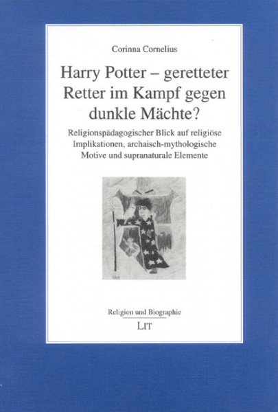 Harry Potter - geretteter Retter im Kampf gegen dunkle Mächte?