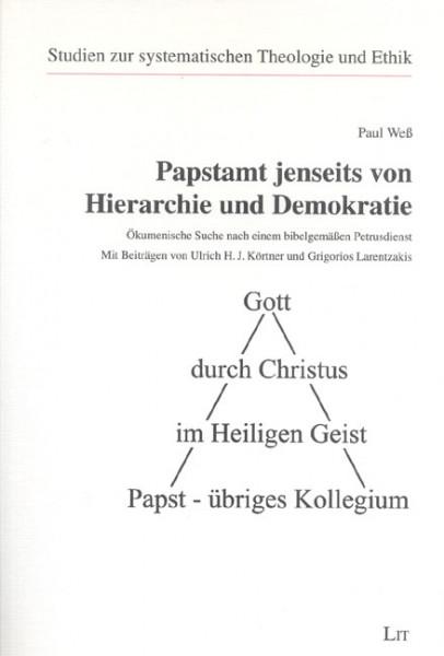Papstamt jenseits von Hierarchie und Demokratie