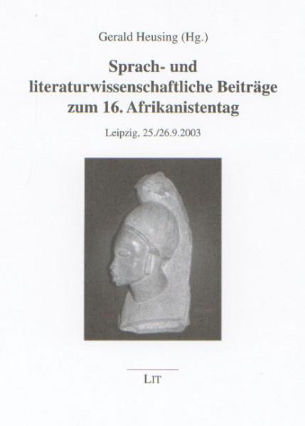 Sprach- und literaturwissenschaftliche Beiträge zum 16. Afrikanistentag