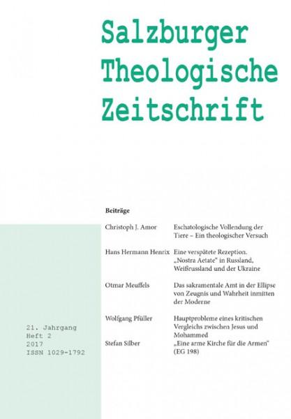 Salzburger Theologische Zeitschrift. 21. Jahrgang, 2. Heft 2017