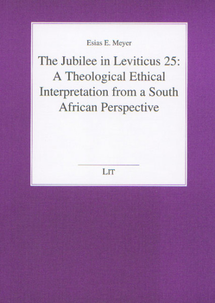 The Jubilee in Leviticus 25: A Theological Ethical Interpretation from a South African Perspective