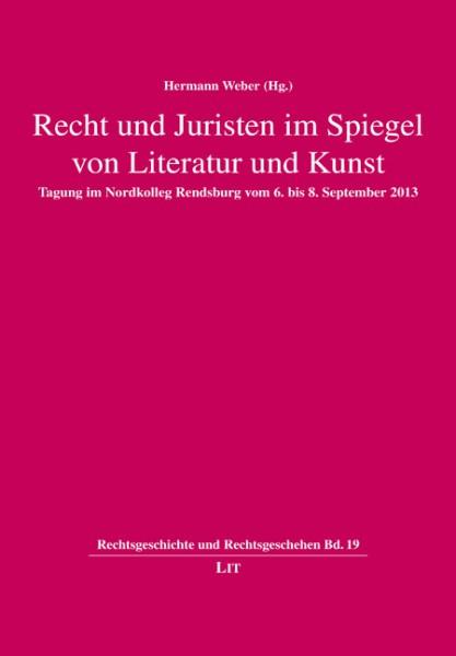 Recht und Juristen im Spiegel von Literatur und Kunst
