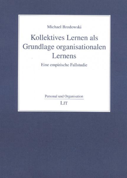 Kollektives Lernen als Grundlage organisationalen Lernens