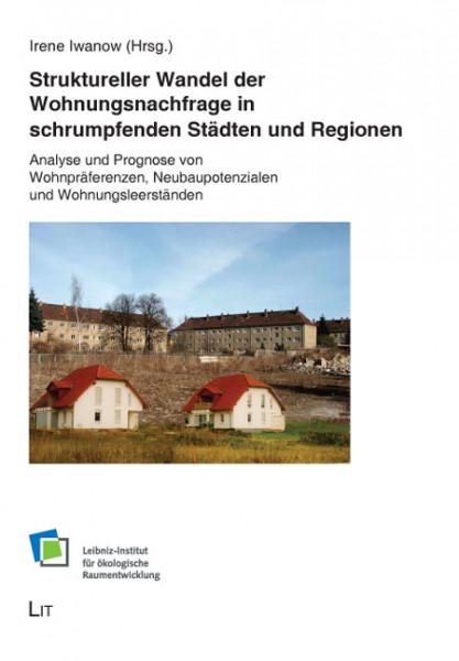 Struktureller Wandel der Wohnungsnachfrage in schrumpfenden Städten und Regionen