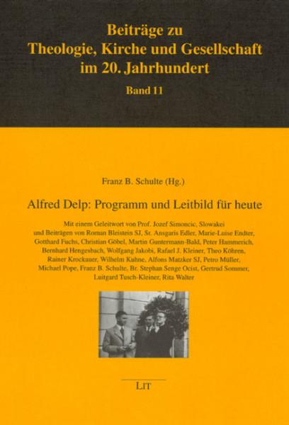 Alfred Delp: Programm und Leitbild für heute