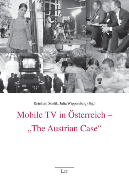 "Mobile TV in Österreich - ""The Austrian Case"""