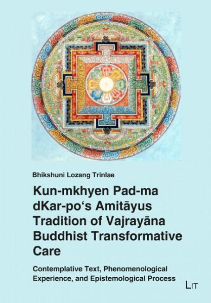 Kun-mkhyen Pad-ma dKar-po's Amitayus Tradition of Vajrayana Buddhist Transformative Care