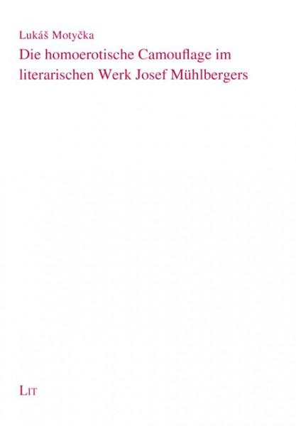 Die homoerotische Camouflage im literarischen Werk Josef Mühlbergers