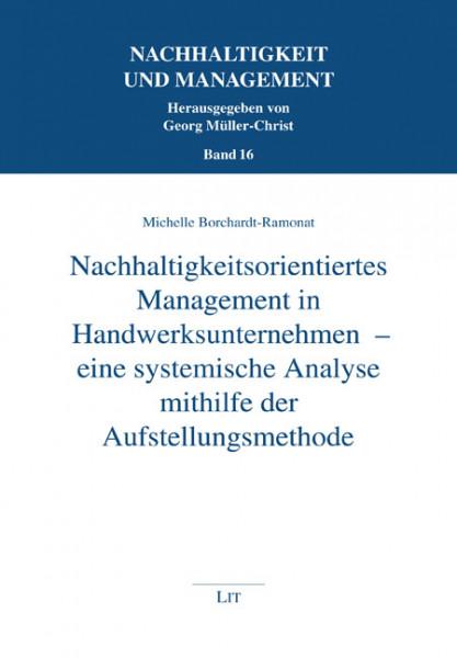 Nachhaltigkeitsorientiertes Management in Handwerksunternehmen - eine systemische Analyse mithilfe der Aufstellungsmethode