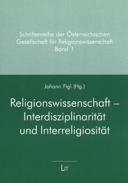 Religionswissenschaft - Interdisziplinarität und Interreligiosität