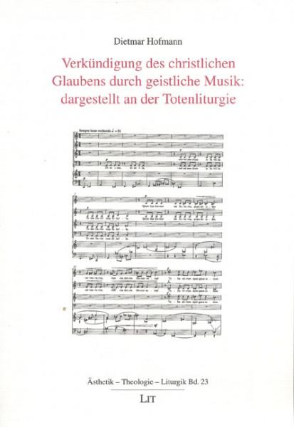 Verkündigung des christlichen Glaubens durch geistliche Musik: dargestellt an der Totenliturgie