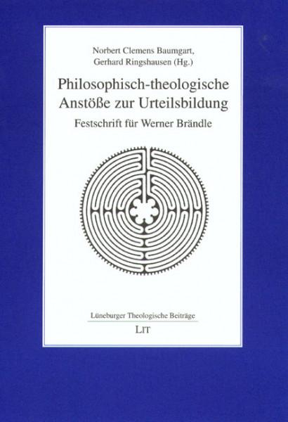 Philosophisch-theologische Anstöße zur Urteilsbildung