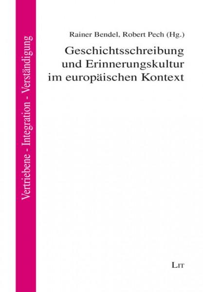 Geschichtsschreibung und Erinnerungskultur im europäischen Kontext