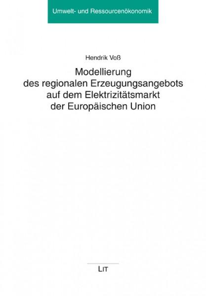 Modellierung des regionalen Erzeugungsangebots auf dem Elektrizitätsmarkt der Europäischen Union