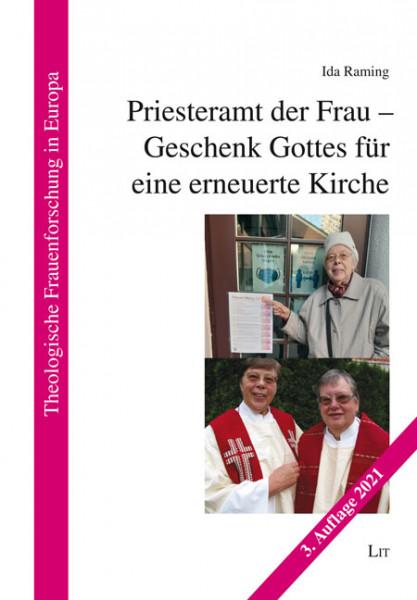 Priesteramt der Frau - Geschenk Gottes für eine erneuerte Kirche