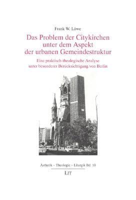 Das Problem der Citykirchen unter dem Aspekt der urbanen Gemeindestruktur