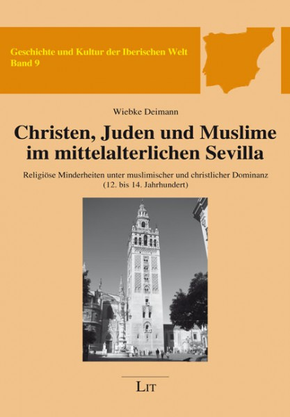 Christen, Juden und Muslime im mittelalterlichen Sevilla