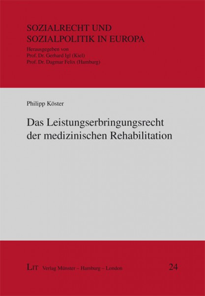 Das Leistungserbringungsrecht der medizinischen Rehabilitation