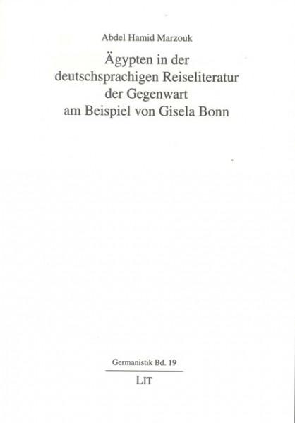 Ägypten in der deutschsprachigen Reiseliteratur der Gegenwart am Beispiel von Gisela Bonn