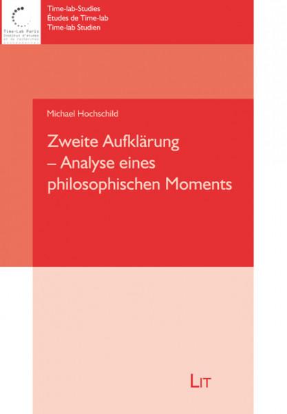 Zweite Aufklärung - Analyse eines philosophischen Moments