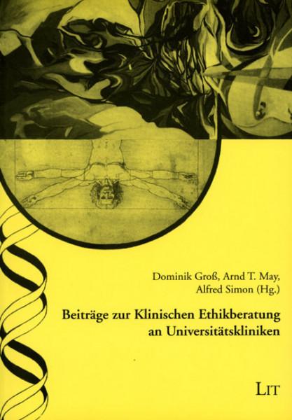 Beiträge zur Klinischen Ethikberatung an Universitätskliniken