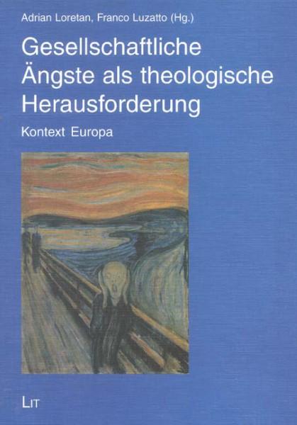 Gesellschaftliche Ängste als theologische Herausforderung