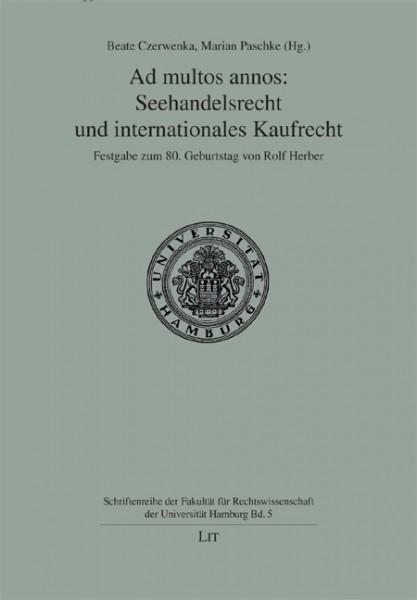Ad multos annos: Seehandelsrecht und internationales Kaufrecht
