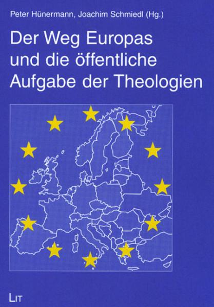 Der Weg Europas und die öffentliche Aufgabe der Theologien