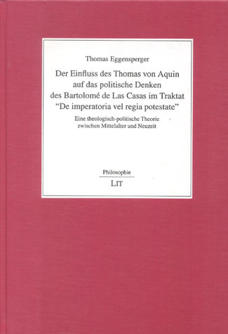 """Der Einfluss des Thomas von Aquin auf das politische Denken des Bartolomé de Las Casas im Traktat """"De imperatoria vel regia potestate"""""""
