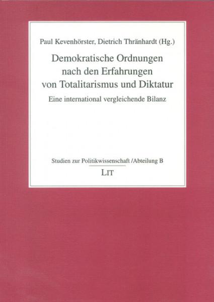 Demokratische Ordnungen nach den Erfahrungen von Totalitarismus und Diktatur