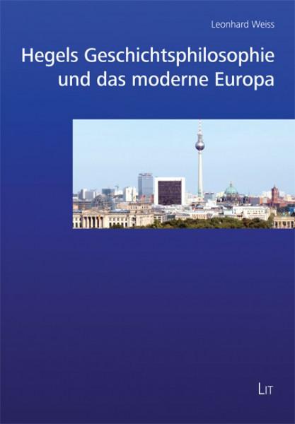 Hegels Geschichtsphilosophie und das moderne Europa