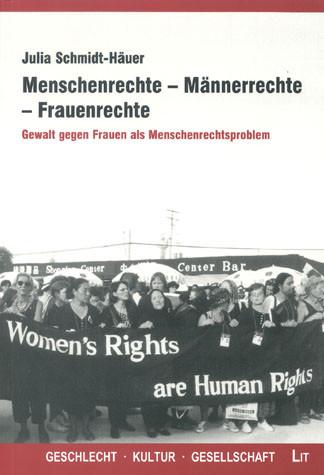 Menschenrechte - Männerrechte - Frauenrechte