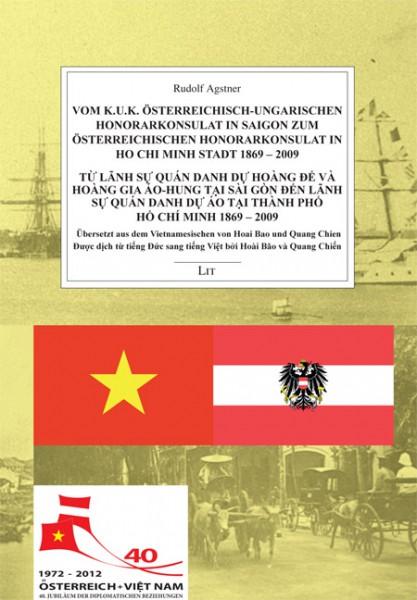 Vom k.u.k. österreichisch-ungarischen Honorarkonsulat in Saigon zum österreichischen Honorarkonsulat in Ho Chi Minh Stadt 1869 - 2009