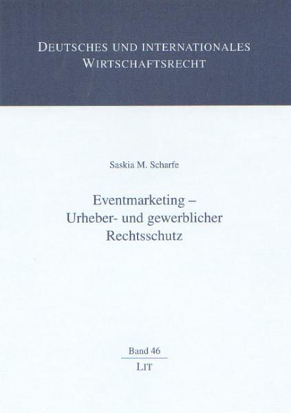 Eventmarketing - Urheber- und gewerblicher Rechtsschutz