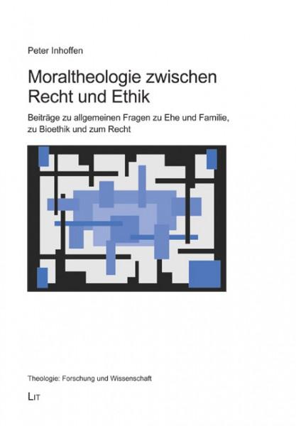 Moraltheologie zwischen Recht und Ethik