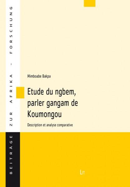 Etude du ngbem, parler gangam de Koumongou