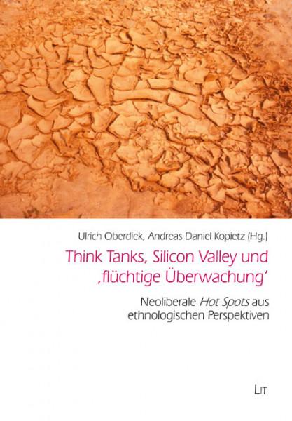 Think Tanks, Silicon Valley und 'flüchtige Überwachung'