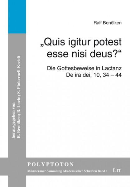 """""""Quis igitur potest esse nisi deus?"""""""