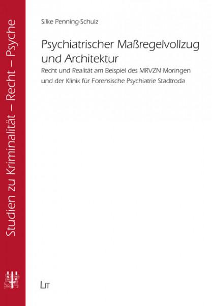 Psychiatrischer Maßregelvollzug und Architektur