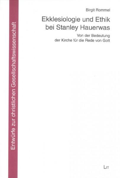 Ekklesiologie und Ethik bei Stanley Hauerwas