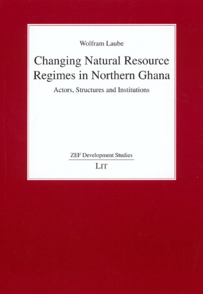 Changing Natural Resource Regimes in Northern Ghana